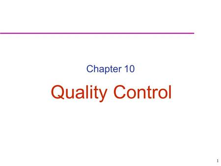 Chapter 10 Quality Control.