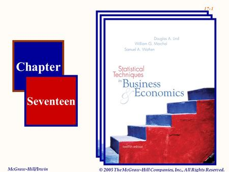 17- 1 Chapter Seventeen McGraw-Hill/Irwin © 2005 The McGraw-Hill Companies, Inc., All Rights Reserved.