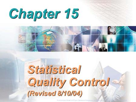 To Accompany Russell and Taylor, Operations Management, 4th Edition,  2003 Prentice-Hall, Inc. All rights reserved. Chapter 15 Statistical Quality Control.