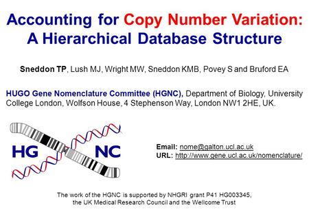 HUGO Gene Nomenclature Committee (HGNC), Department of Biology, University College London, Wolfson House, 4 Stephenson Way, London NW1 2HE, UK. The work.