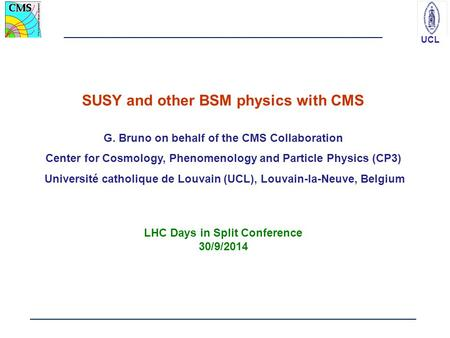 SUSY and other BSM physics with CMS