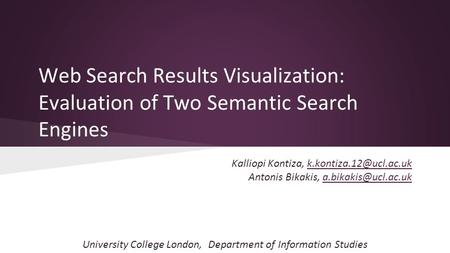 Web Search Results Visualization: Evaluation of Two Semantic Search Engines Kalliopi Kontiza, Antonis Bikakis,