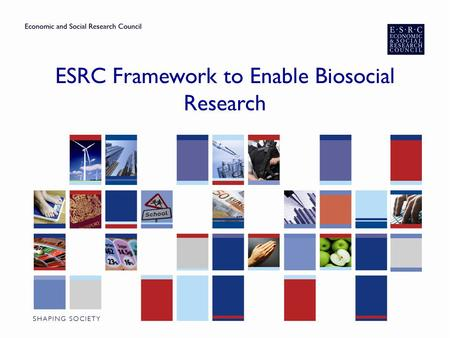 ESRC Framework to Enable Biosocial Research. Why does biology matter to social scientists? ▶ Social experiences get biologically embedded – Blood analytes.
