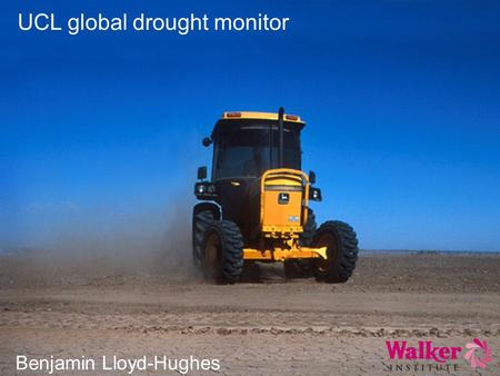 UCL global drought monitor Benjamin Lloyd-Hughes.