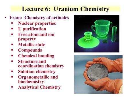 Lecture 6: Uranium <strong>Chemistry</strong>