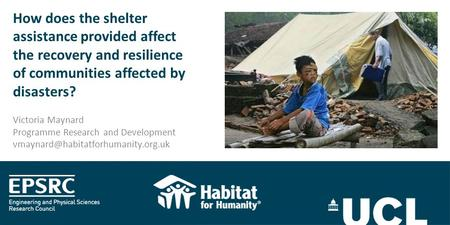 How does the shelter assistance provided affect the recovery and resilience of communities affected by disasters? Victoria Maynard Programme Research and.
