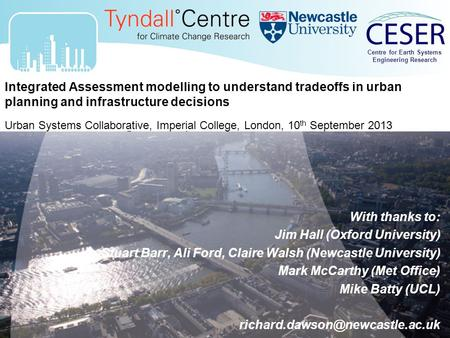 Centre for Earth Systems Engineering Research Integrated Assessment modelling to understand tradeoffs in urban planning and infrastructure decisions Urban.