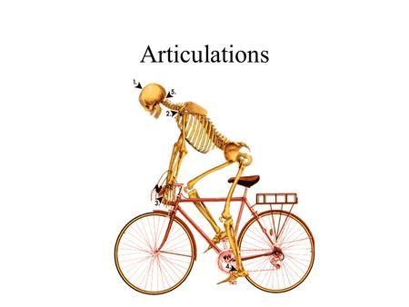 Articulations. Articulations- points where two or more bones come together to form a joint [ maybe rigid or movable] Classified by Structure or Function.