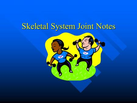 Skeletal System Joint Notes Joints perform two functions 1. 1. Hold bones together 2. 2. Allow rigid skeleton some flexibility so movement can occur.