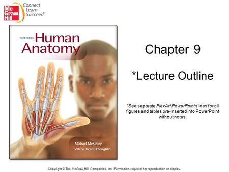 Chapter 9 *Lecture Outline Copyright © The McGraw-Hill Companies, Inc. Permission required for reproduction or display. *See separate FlexArt PowerPoint.