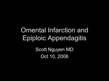 Omental Infarction and Epiploic Appendagitis