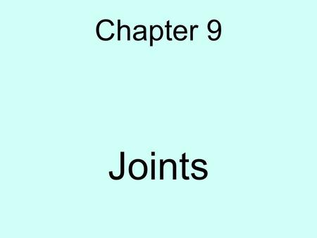 Chapter 9 Joints.