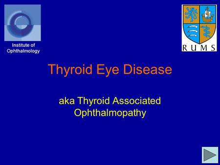 Thyroid Eye Disease aka Thyroid Associated Ophthalmopathy Institute of Ophthalmology.