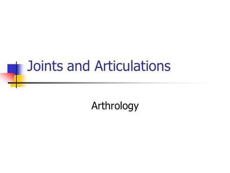 Joints and Articulations