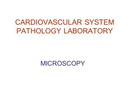 CARDIOVASCULAR SYSTEM PATHOLOGY LABORATORY MICROSCOPY.