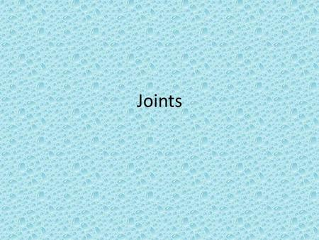Joints. Classification of Joints Structural Classification – Presence or absence of a space (synovial cavity)/ – Type of Connective Tisssue/ Functional.
