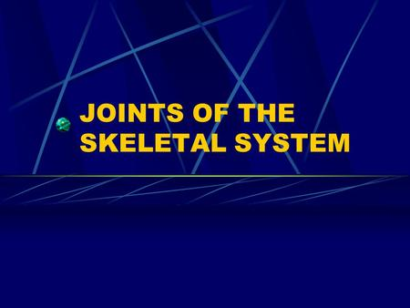 JOINTS OF THE SKELETAL SYSTEM. FUNCTIONS OF JOINTS Bind parts of the skeletal system Allow bone growth Allow growth of the brain Allow changes in shape.