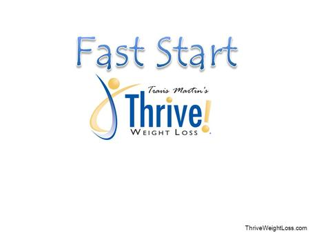 "ThriveWeightLoss.com. FIRST You Need A ""Why"" SECOND You Need A ""Why"" PLEASURABLEPAINFUL."