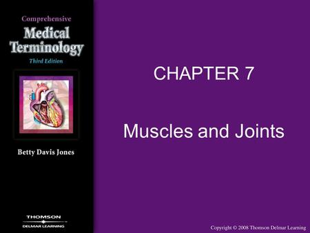 Muscles and Joints CHAPTER 7. 2 Muscles Overview Muscles support and maintain body posture through a low level of contraction Skeletal muscles produce.