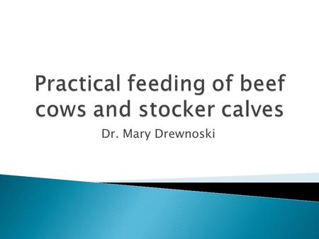 Dr. Mary Drewnoski.  US agriculture production oriented  More is better! Right?  Focus on making profitable decisions  Increasing profit ◦ Increase.