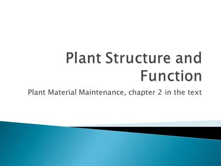 Plant Material Maintenance, chapter 2 in the text.