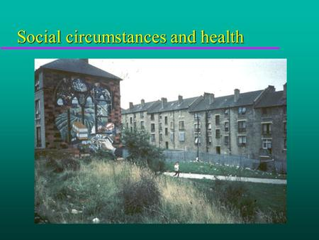 Social circumstances and health. Deprivation in 1981.