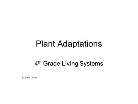 4th Grade Living Systems By Brandi Crouch