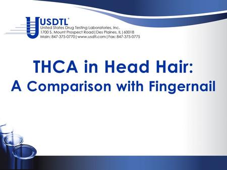THCA in Head Hair: A Comparison with Fingernail. Conflict of Interest  Employees of USDTL Privately held company Commercial laboratory Sells hair testing.