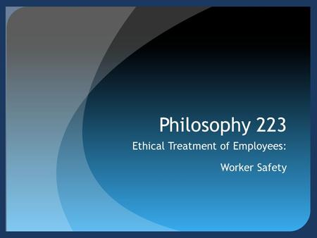 Ethical Treatment of Employees: Worker Safety
