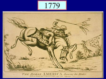 1779. The British…are NOT coming! What were some of the complaints that led the colonists to declare independence and also war? What would the colonists.