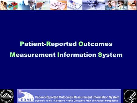 Patient-Reported Outcomes Measurement Information System.