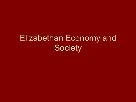 Elizabethan Economy and Society