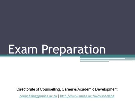 Exam Preparation Directorate of Counselling, Career & Academic Development |