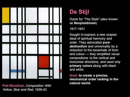"De Stijl Dutch for ""The Style"" (also known as Neoplasticism)"