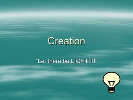 "Creation ""Let there be LIGHT!!!!"". In the beginning…  God created everything as INTRINSICALLY and FUNDAMENTALLY GOOD –REPEATING:Creation is GOOD!  All."