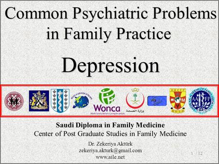 / 121 Common Psychiatric Problems in Family Practice Depression Saudi Diploma in Family Medicine Center of Post Graduate Studies in Family Medicine Dr.