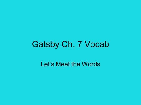 Gatsby Ch. 7 Vocab Let's Meet the Words. This famous McNugget was seen by many as an affront to public health as well as tasty eating. AFFRONT (noun)