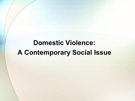 the causes and effects of domestic violence in modern society The impact of domestic violence on our community the effects of domestic violence cut across a wide range of domestic violence is the third leading cause of.