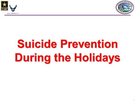 1 Suicide Prevention During the Holidays. 22 MYTH: Suicidal persons are crazy. FACT: Most suicidal persons are not crazy. MYTH: All suicidal people want.