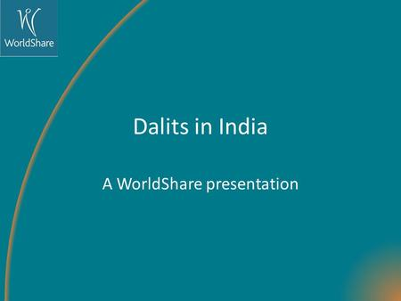 Dalits in India A WorldShare presentation. India is the world's largest democracy and has a population of 1.237 Billion people and there are 6 main religions.