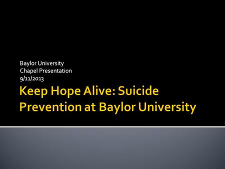 Baylor University Chapel Presentation 9/11/2013.