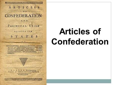 Articles of Confederation New Country New Country, New Thoughts.