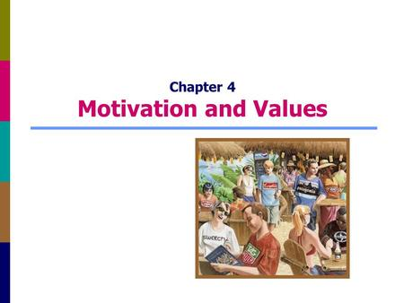 Chapter 4 Motivation and Values. 4-2 Motivation Motivation: processes that lead us to behave as we do Also, the forces that drive us to buy/use products.