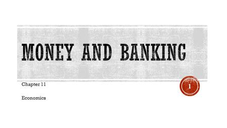 Money and Banking Chapter 11 Economics.