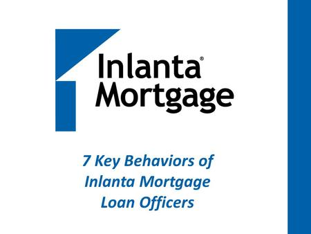 7 Key Behaviors of Inlanta Mortgage Loan Officers.