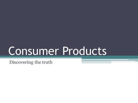 Consumer Products Discovering the truth. Influences Bandwagon Rich & Famous Free gifts Great outdoors Good times Testimonials What are some examples?