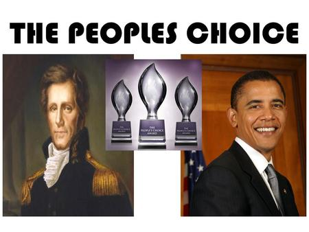 THE PEOPLES CHOICE. Andrew Jackson Political Cartoons.