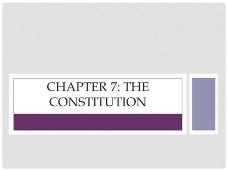Chapter 7: The Constitution
