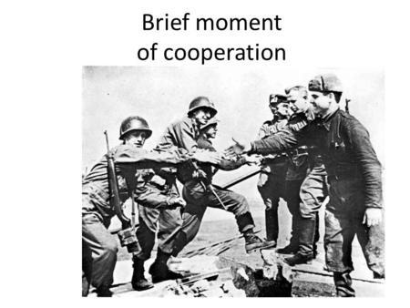 Brief moment of cooperation The Early Cold War: 1947- Vietnam The Early Cold War: 1947- Vietnam.