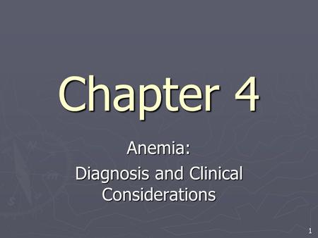 1 Chapter 4 Anemia: Diagnosis and Clinical Considerations.